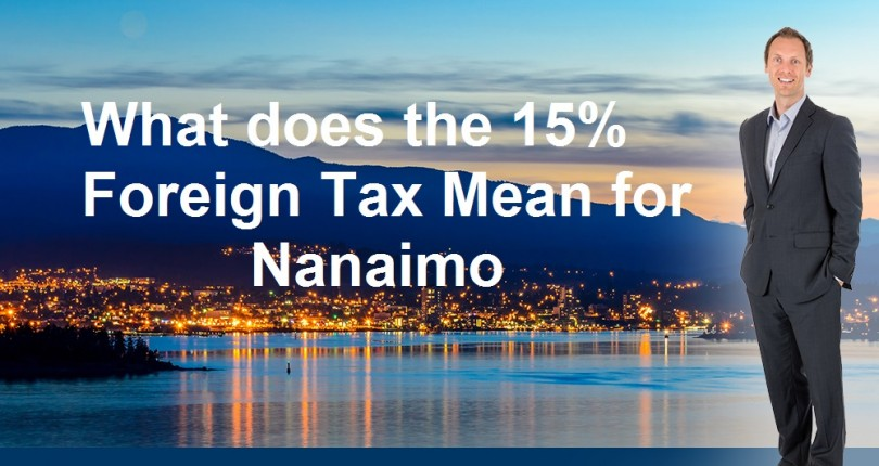 What does the 15% Foreign tax mean for Nanaimo